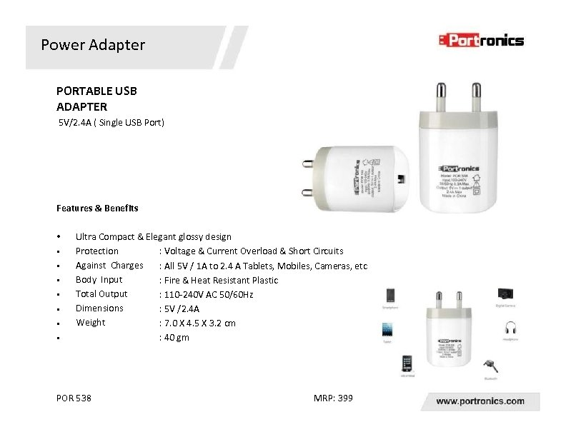 Power Adapter PORTABLE USB ADAPTER 5 V/2. 4 A ( Single USB Port) Features