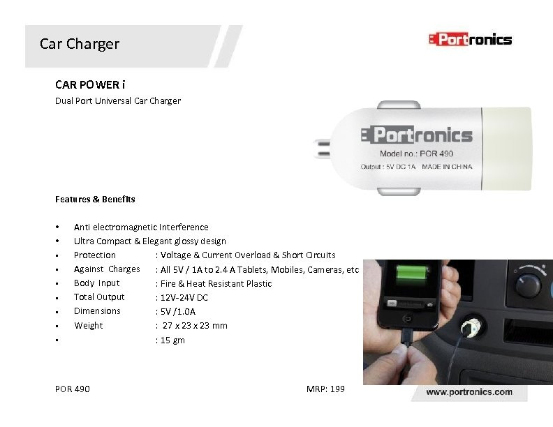 Car Charger CAR POWER i Dual Port Universal Car Charger Features & Benefits •