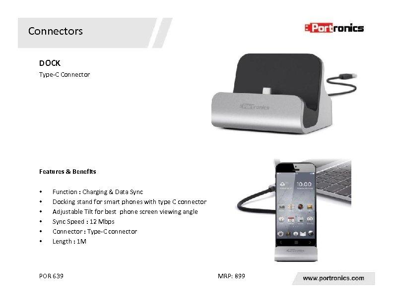 Connectors DOCK Type-C Connector Features & Benefits • • • Function : Charging &