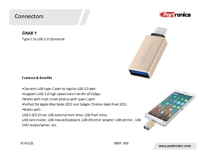 Connectors GRAB Y Type-C to USB 3. 0 Connector Features & Benefits • Converts