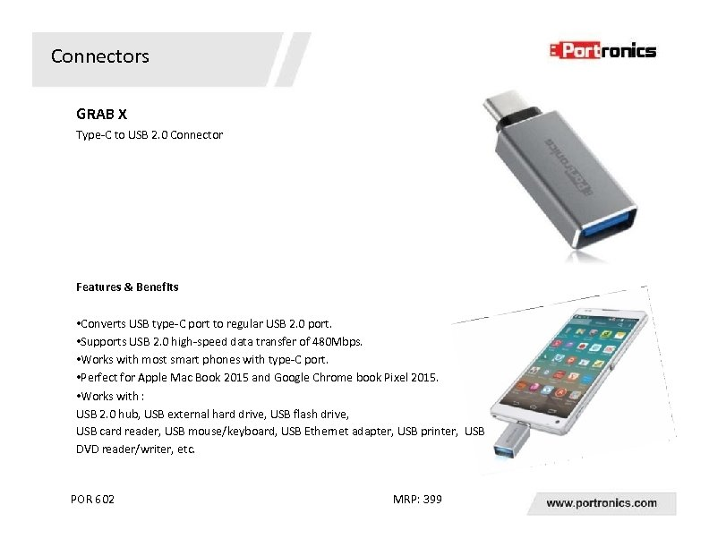 Connectors GRAB X Type-C to USB 2. 0 Connector Features & Benefits • Converts