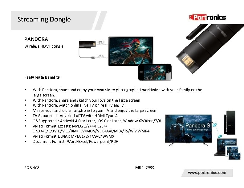 Streaming Dongle PANDORA Wireless HDMI dongle Features & Benefits • • • With Pandora,