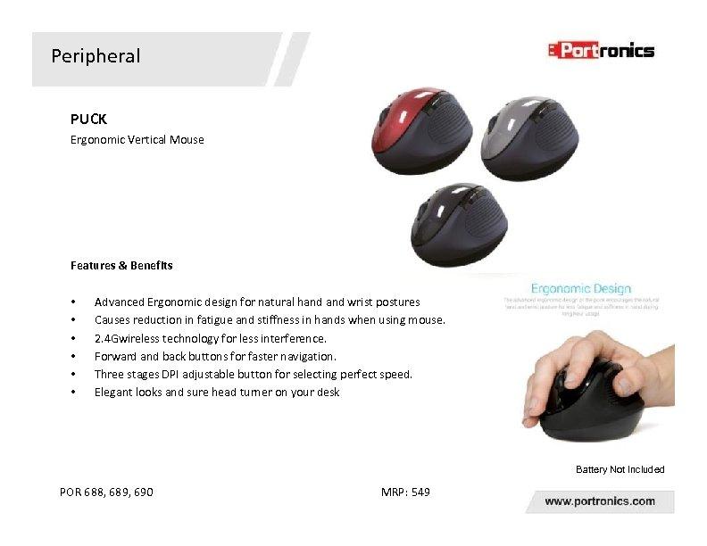 Peripheral PUCK Ergonomic Vertical Mouse Features & Benefits • • • Advanced Ergonomic design