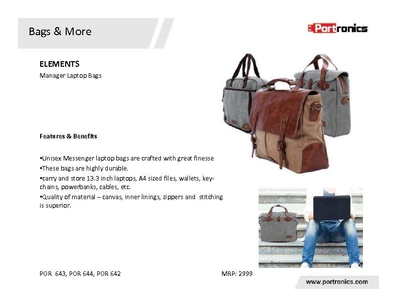 Bags & More ELEMENTS Manager Laptop Bags Features & Benefits • Unisex Messenger laptop