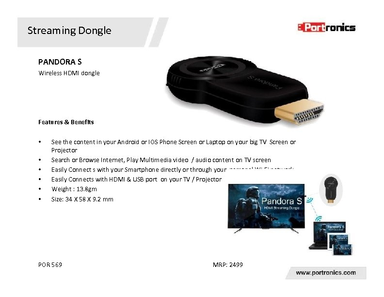Streaming Dongle PANDORA S Wireless HDMI dongle Features & Benefits • • • See