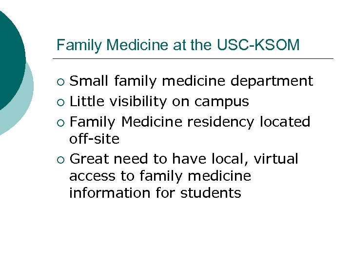 Family Medicine at the USC-KSOM Small family medicine department ¡ Little visibility on campus