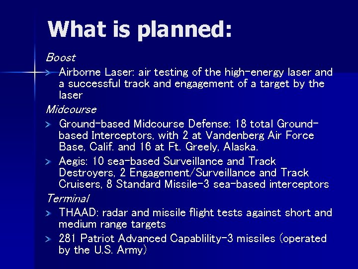 What is planned: Boost Airborne Laser: air testing of the high-energy laser and a