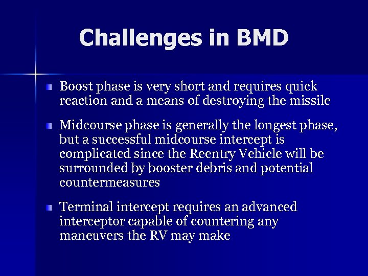 Challenges in BMD Boost phase is very short and requires quick reaction and a