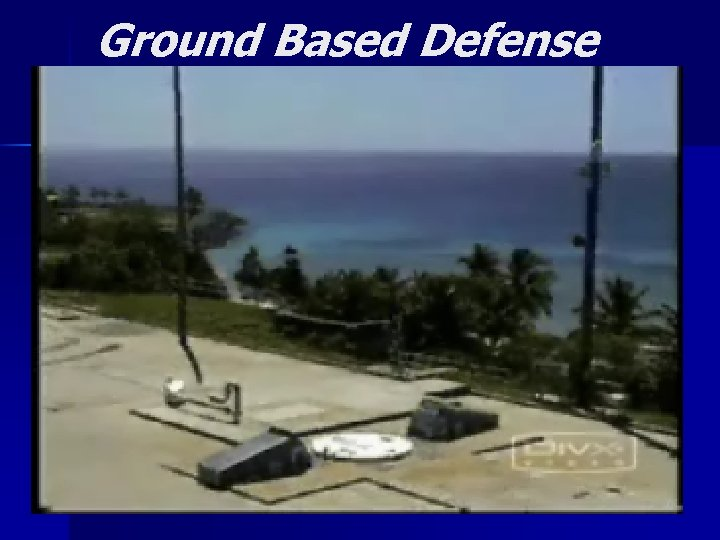 Ground Based Defense