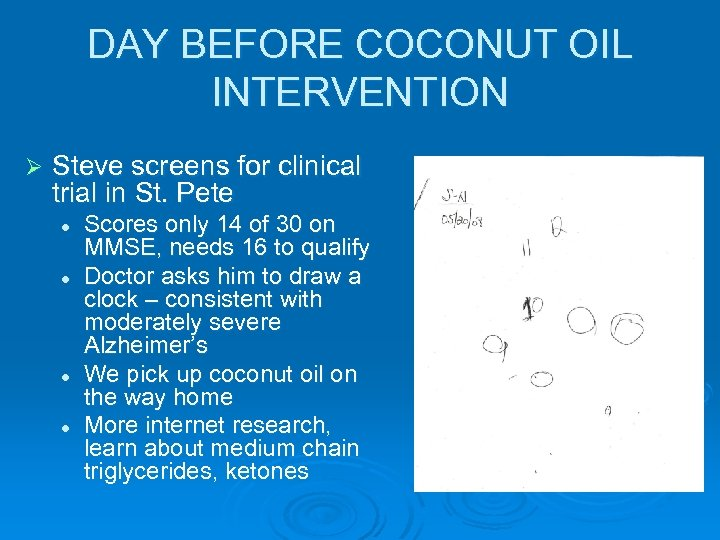 DAY BEFORE COCONUT OIL INTERVENTION Ø Steve screens for clinical trial in St. Pete