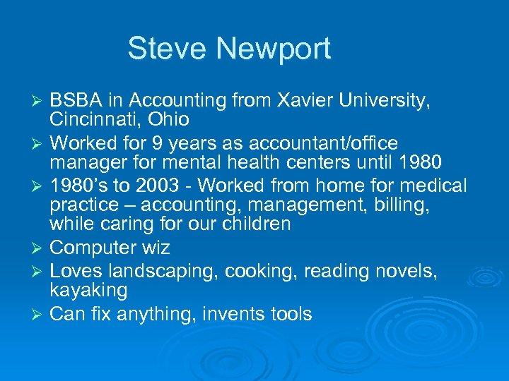 Steve Newport BSBA in Accounting from Xavier University, Cincinnati, Ohio Ø Worked for 9