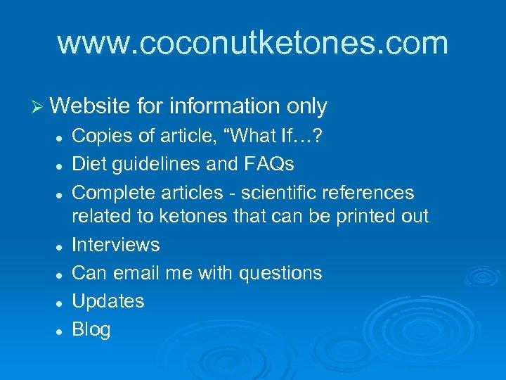 www. coconutketones. com Ø Website for information only l l l l Copies of