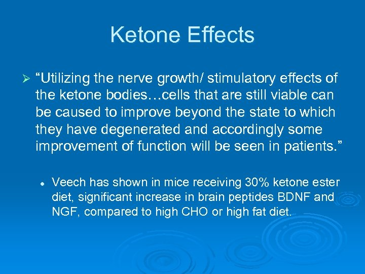 "Ketone Effects Ø ""Utilizing the nerve growth/ stimulatory effects of the ketone bodies…cells that"