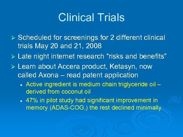 Clinical Trials Scheduled for screenings for 2 different clinical trials May 20 and 21,