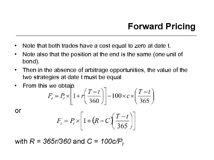 Forward Pricing • Note that both trades have a cost equal to zero at