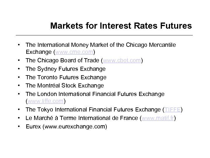 Markets for Interest Rates Futures • The International Money Market of the Chicago Mercantile