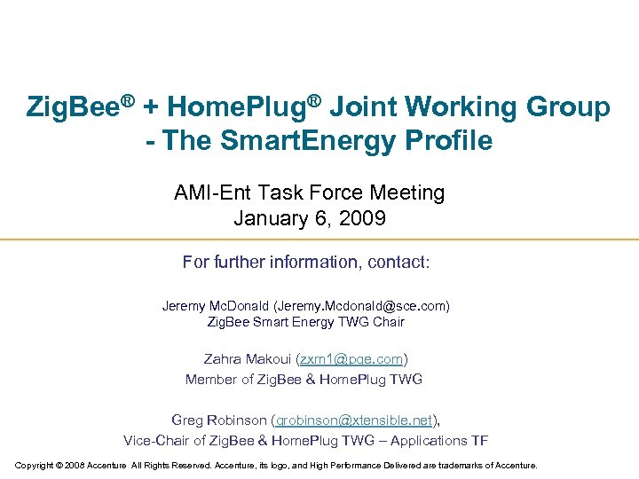 Zig. Bee® + Home. Plug® Joint Working Group - The Smart. Energy Profile AMI-Ent