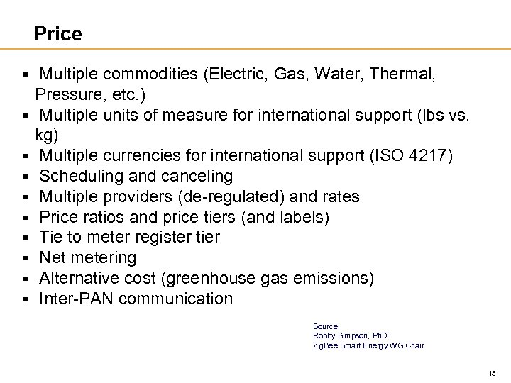 Price § § § § § Multiple commodities (Electric, Gas, Water, Thermal, Pressure, etc.