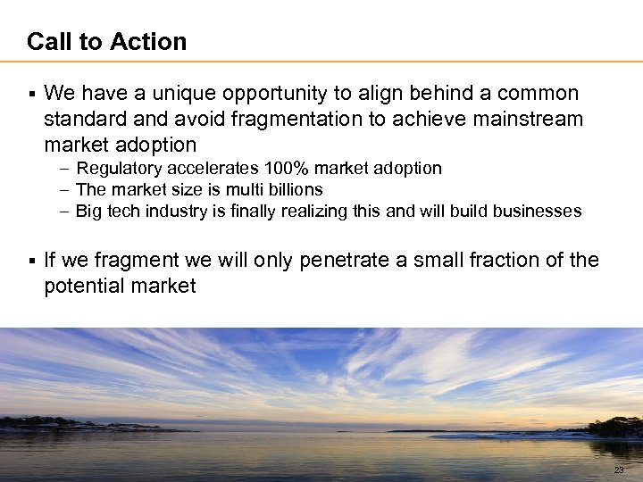 Call to Action § We have a unique opportunity to align behind a common