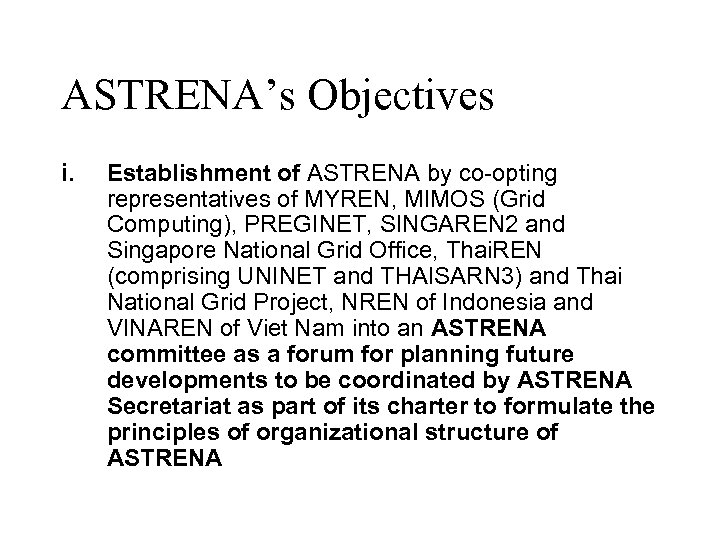 ASTRENA's Objectives i. Establishment of ASTRENA by co-opting representatives of MYREN, MIMOS (Grid Computing),