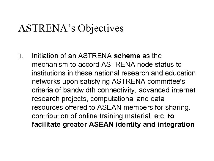 ASTRENA's Objectives ii. Initiation of an ASTRENA scheme as the mechanism to accord ASTRENA