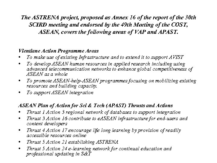 The ASTRENA project, proposed as Annex 16 of the report of the 30 th