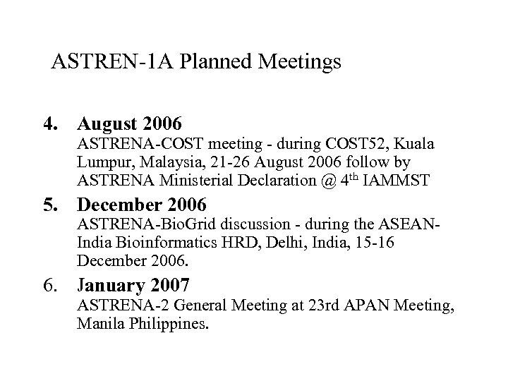 ASTREN-1 A Planned Meetings 4. August 2006 ASTRENA-COST meeting - during COST 52, Kuala