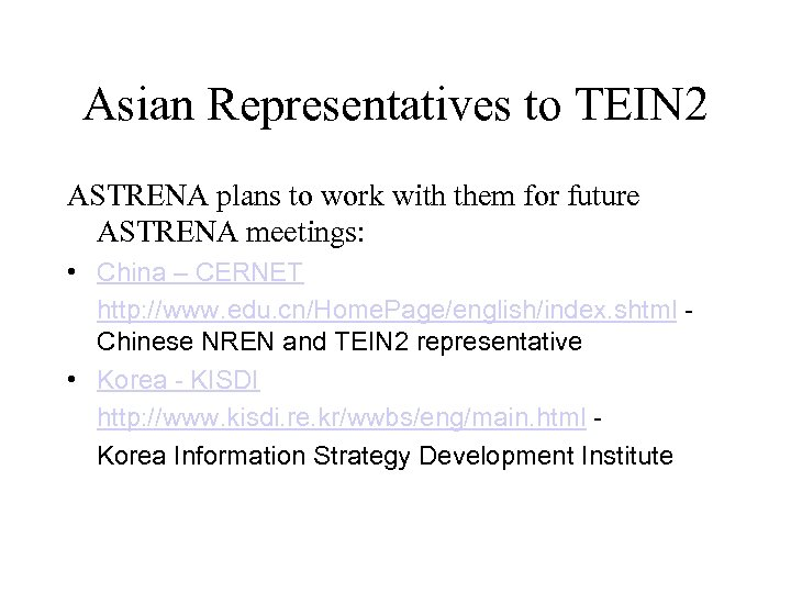 Asian Representatives to TEIN 2 ASTRENA plans to work with them for future ASTRENA