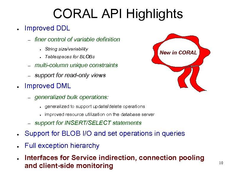 CORAL API Highlights ● Improved DDL – finer control of variable definition ● String