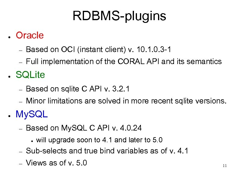 RDBMS-plugins ● Oracle – – ● Based on OCI (instant client) v. 10. 1.