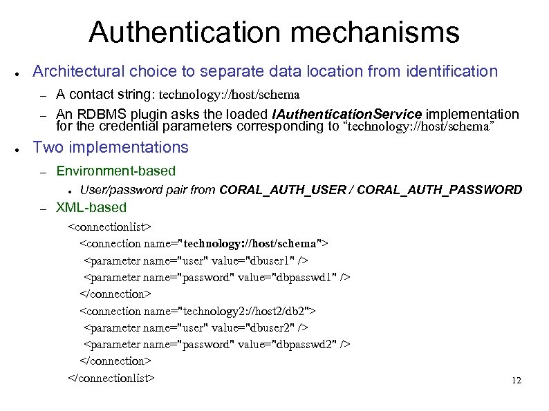 Authentication mechanisms ● Architectural choice to separate data location from identification – – ●