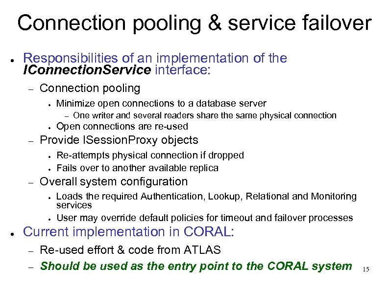 Connection pooling & service failover ● Responsibilities of an implementation of the IConnection. Service