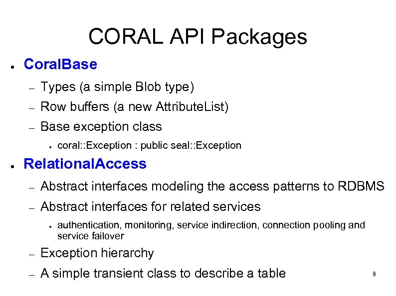 CORAL API Packages ● Coral. Base – Types (a simple Blob type) – Row