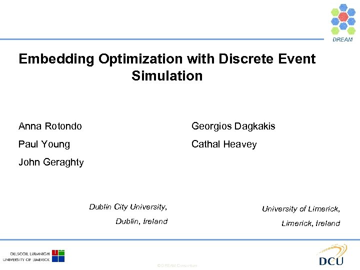 Embedding Optimization with Discrete Event Simulation Anna Rotondo Georgios Dagkakis Paul Young Cathal Heavey