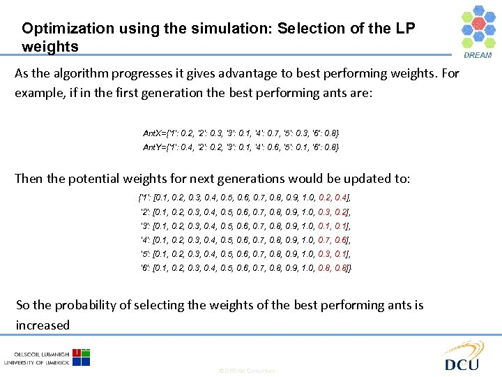Optimization using the simulation: Selection of the LP weights As the algorithm progresses it