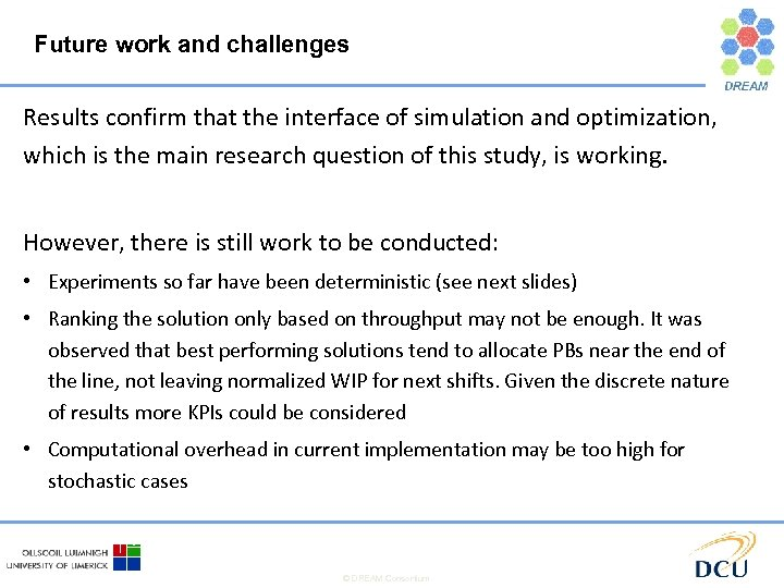 Future work and challenges Results confirm that the interface of simulation and optimization, which