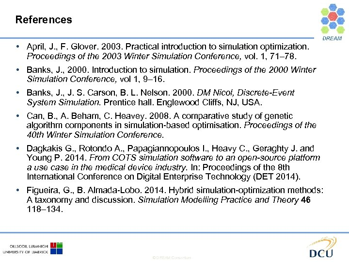 References • April, J. , F. Glover. 2003. Practical introduction to simulation optimization. Proceedings