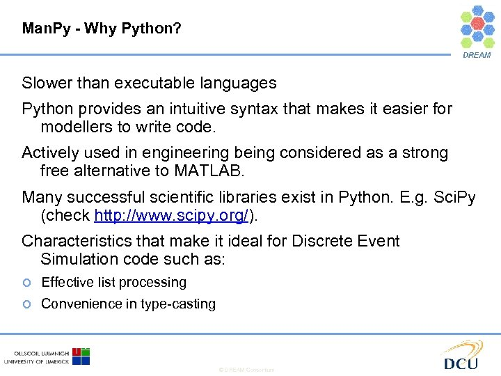 Man. Py - Why Python? Slower than executable languages Python provides an intuitive syntax