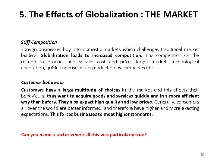 5. The Effects of Globalization : THE MARKET Stiff Competition Foreign businesses buy into