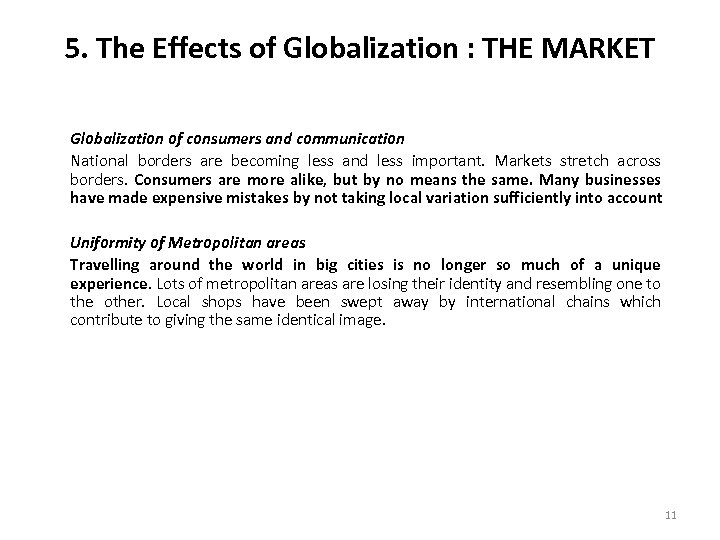 5. The Effects of Globalization : THE MARKET Globalization of consumers and communication National