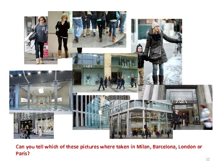 Can you tell which of these pictures where taken in Milan, Barcelona, London or