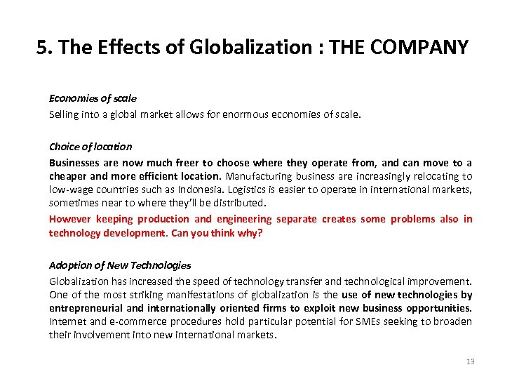 5. The Effects of Globalization : THE COMPANY Economies of scale Selling into a