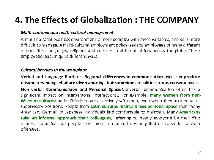 4. The Effects of Globalization : THE COMPANY Multi-national and multi-cultural management A multi-national