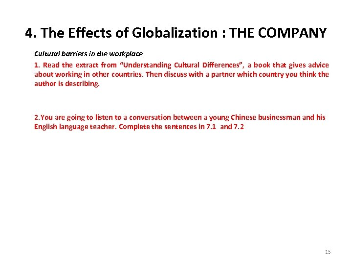 4. The Effects of Globalization : THE COMPANY Cultural barriers in the workplace 1.