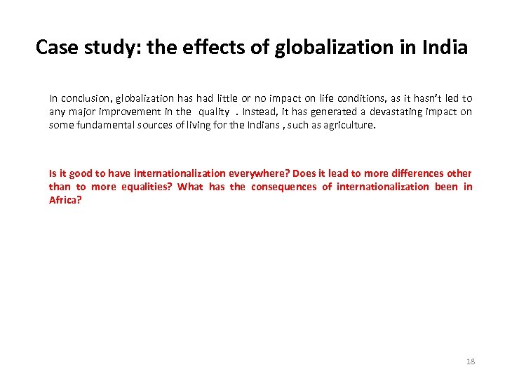 Case study: the effects of globalization in India In conclusion, globalization has had little