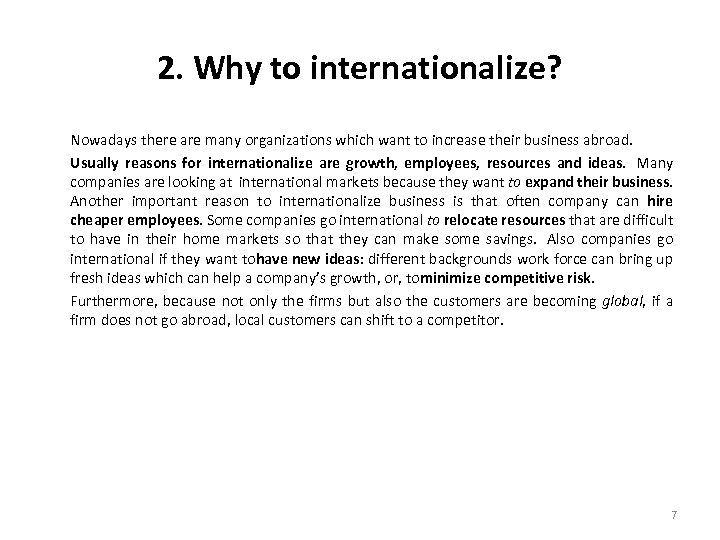 2. Why to internationalize? Nowadays there are many organizations which want to increase their
