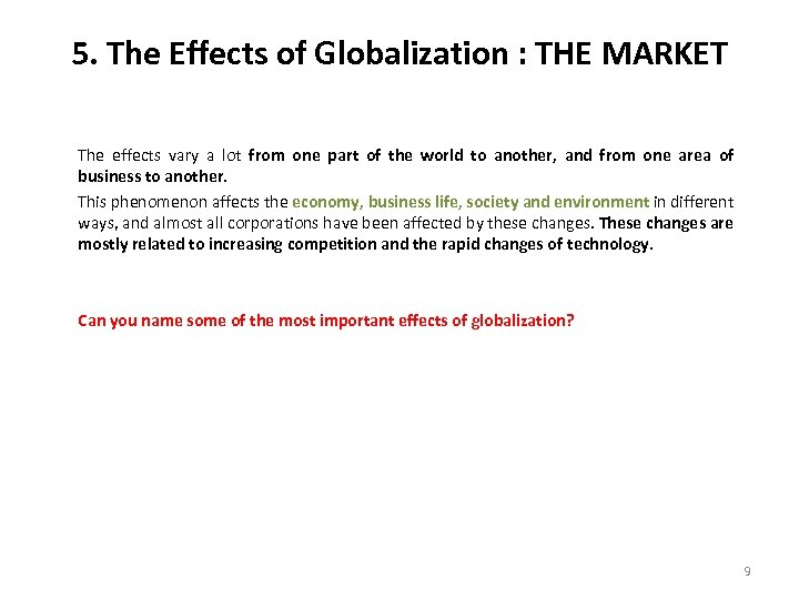 5. The Effects of Globalization : THE MARKET The effects vary a lot from