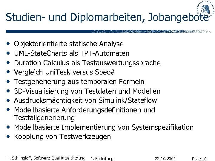 Studien- und Diplomarbeiten, Jobangebote • • • Objektorientierte statische Analyse UML-State. Charts als TPT-Automaten