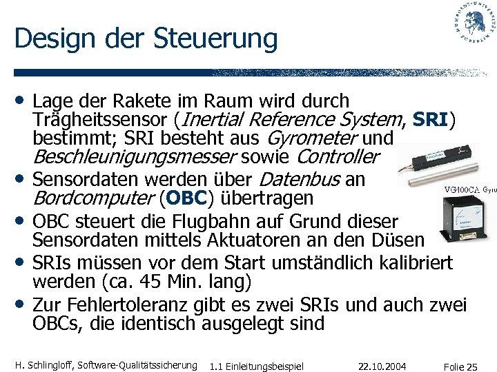 Design der Steuerung • Lage der Rakete im Raum wird durch • • Trägheitssensor