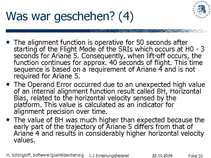 Was war geschehen? (4) • The alignment function is operative for 50 seconds after